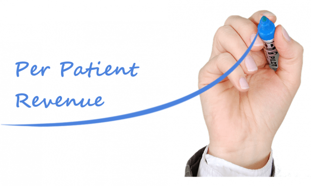 Six Steps to Achieve and Maintain a High Per-Patient Revenue